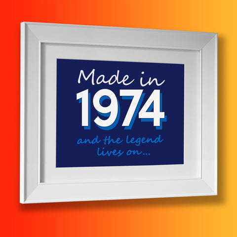 Made In 1974 and The Legend Lives On Framed Print