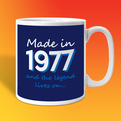 Made In 1977 and The Legend Lives On Mug