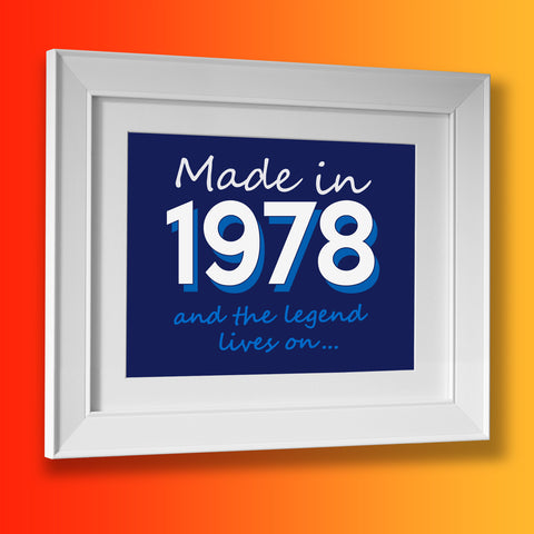 Made In 1978 and The Legend Lives On Framed Print