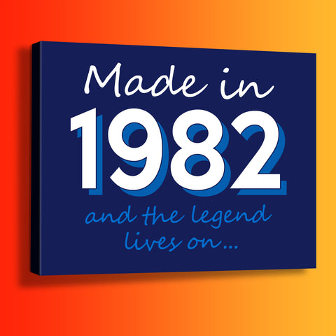 Made In 1982 and The Legend Lives On Canvas Print