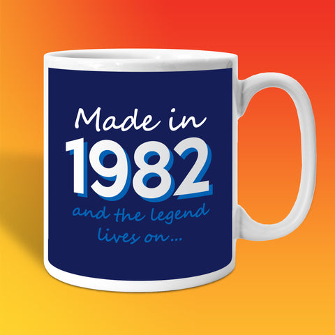 Made In 1982 and The Legend Lives On Mug