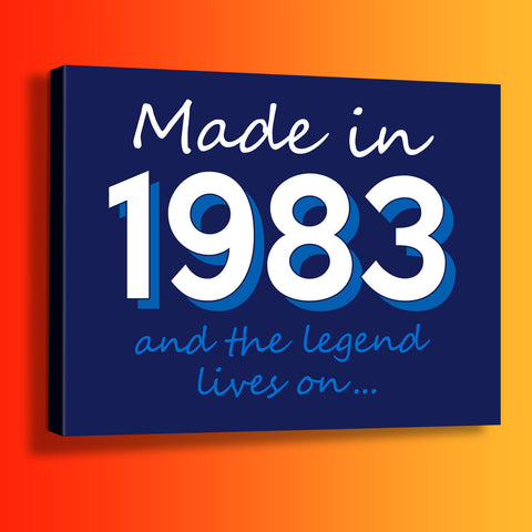 Made In 1983 and The Legend Lives On Canvas Print