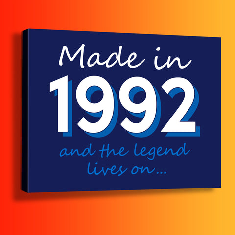 Made In 1992 and The Legend Lives On Canvas Print