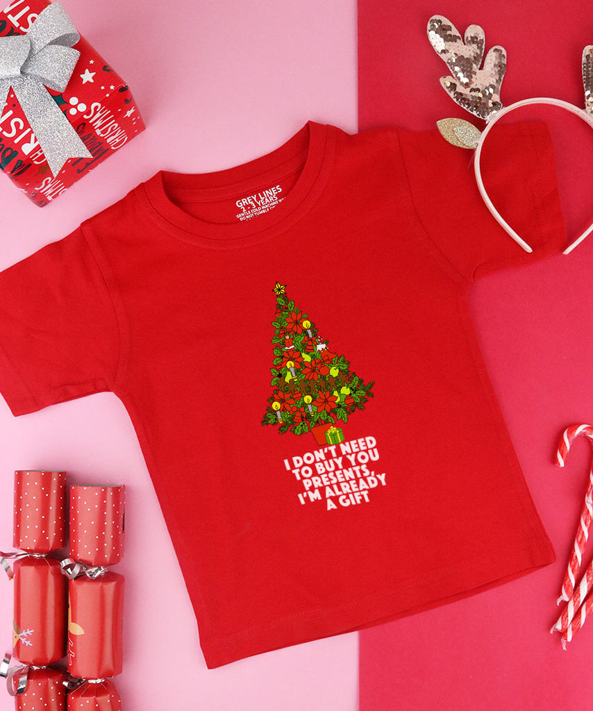 I Don't Need To Buy You Presents I'm Already A Gift (Kids Tee)