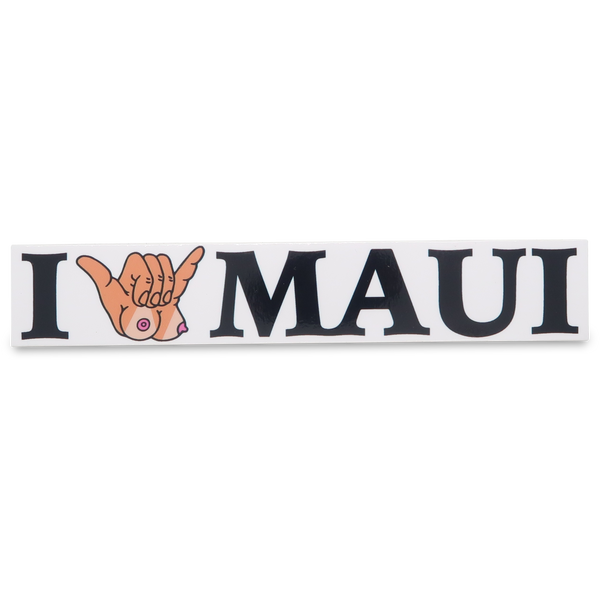 "I ""Titty Shaka"" MAUI Sticker"