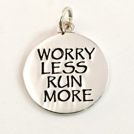 Worry Less Run More Charm