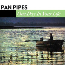 Pan Pipes - One Day In Your Life (CD)