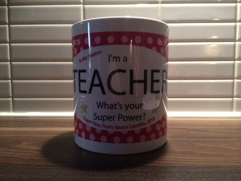 TG10 - I'm a Teacher What's Your Super Power Personalised Gift Mug & White Gift Box