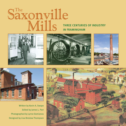 The Saxonville Mills: Three Centuries of Industry in Framingham - Black & White Printed Edition