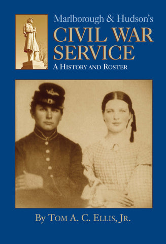 Marlborough & Hudson's Civil War Service: A History and Roster (Hardcover) (December 12, 2017)