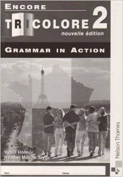 Encore Tricolore Grammar in Action Bk2-S. Honnor & Heather Mascie-Taylor
