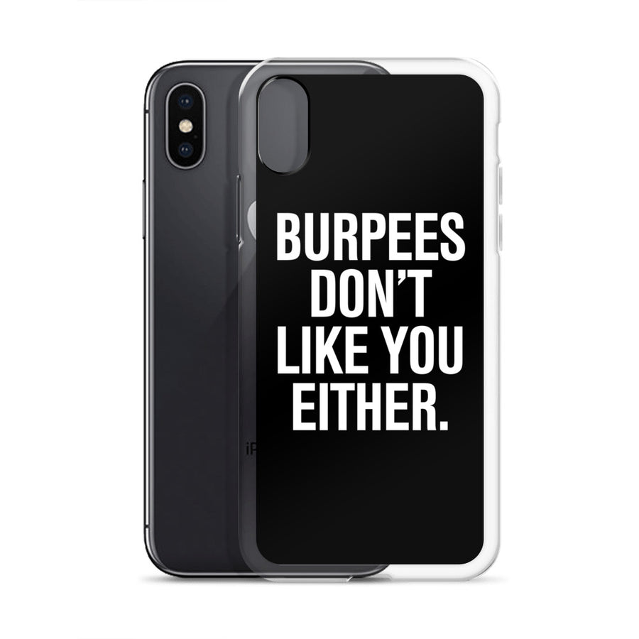 Burpees Don't Like You Either iPhone Case