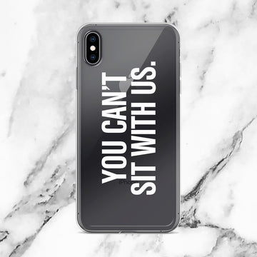 You Can't Sit With Us Clear Transparent Case