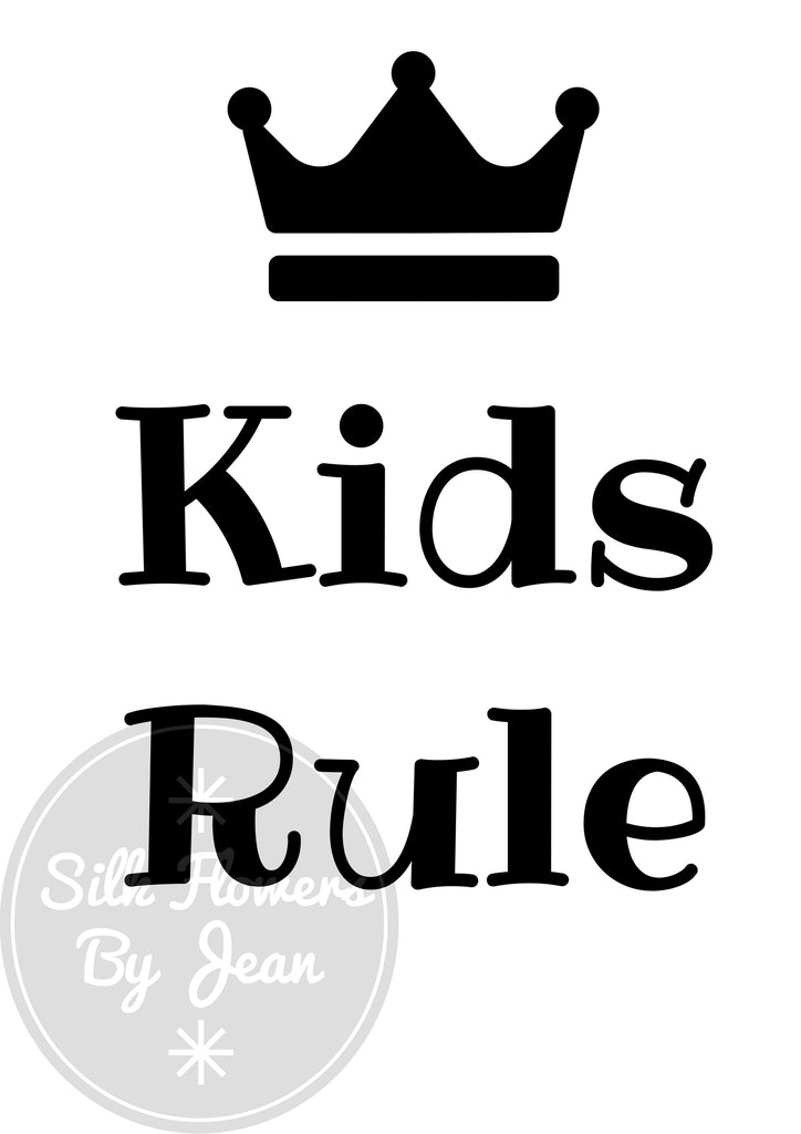 Kids Rule Print, Kids Rule card, Picture For Wall, Black White Prints, Kids Rooms Prints, Picture for Children's Room - Silk Flowers By Jean