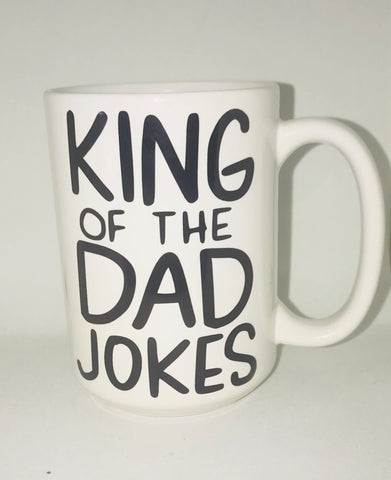 King of the Dad Jokes Coffee Mug Father's Day Gift- Gifts for Dads- Dad Gift- Anniversary Gift- gifts for dad - Pick Me Cups