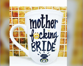 Mother Fucking Bride Coffee Mug- Gifts for bride wedding shower wedding gift - Pick Me Cups