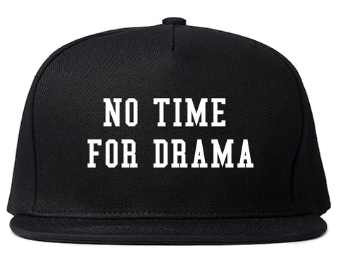 No Time For Drama Black Snapback Hat