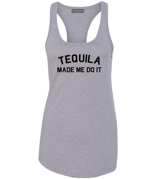 Tequila Made Me Do It Funny Vacation Grey Racerback Tank Top