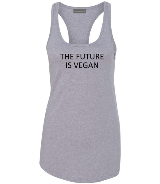 The Future Is Vegan Grey Womens Racerback Tank Top