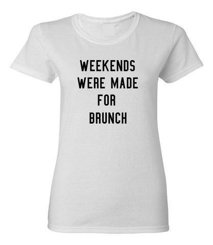 Weekend were made for Brunch T-shirt