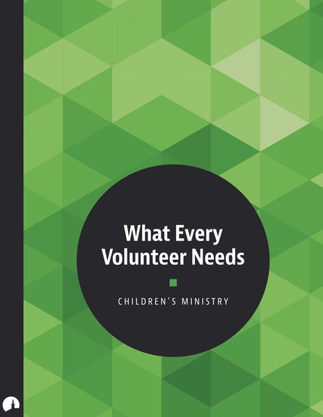 Children's Ministry: What Every Volunteer Needs