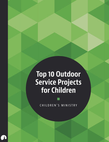 Children's Ministry: Top 10 Outdoor Service Projects for Children