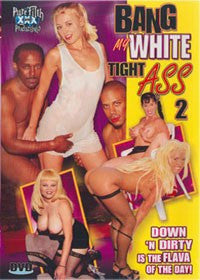 Bang My Tight White Ass #2 All Interracial Anal DVD in White Sleeve