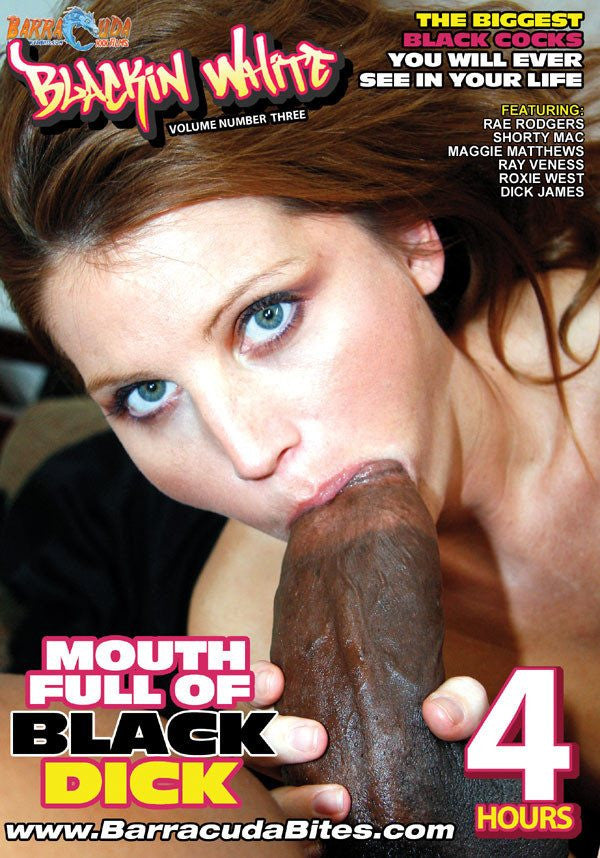 Mouth Full of Black Dick - 4 Hour Interracial Adult DVD in Sleeve