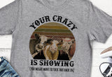 Your Crazy Is Showing (You Might Want To Tuck That Back In) T Shirt Flattering Fit Tee