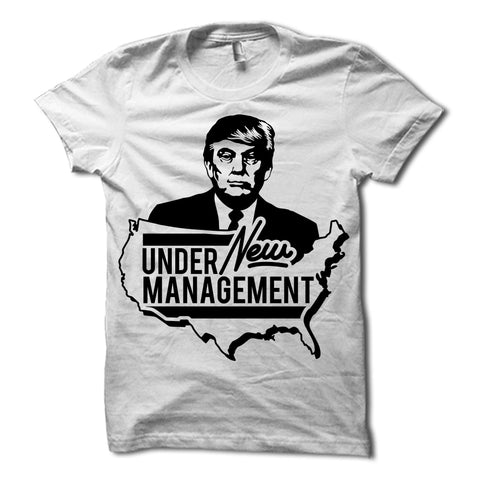 Donald Trump Under New Management Shirt