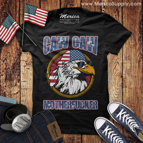 Caw Caw Mother Fucker Eagle Shirt