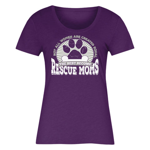 Not All Women Are Created Equal The Best Become Rescue Moms