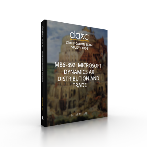 SG.MB6-892.1.D365.PDF: Microsoft Dynamics AX Distribution and Trade Study Guide (Digital)