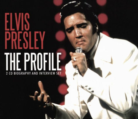 Elvis Presley - The Profile (2 CD Biography & Interview Set)