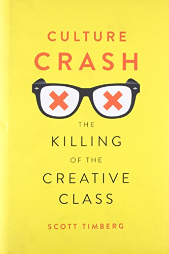Culture Crash: The Killing of the Creative Class (Hardcover)