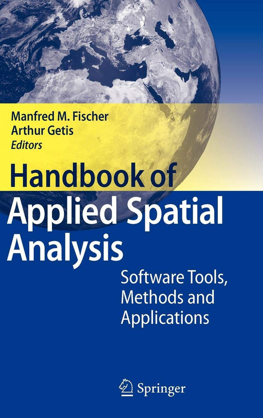 Handbook of Applied Spatial Analysis: Software Tools, Methods and Applications Hardcover