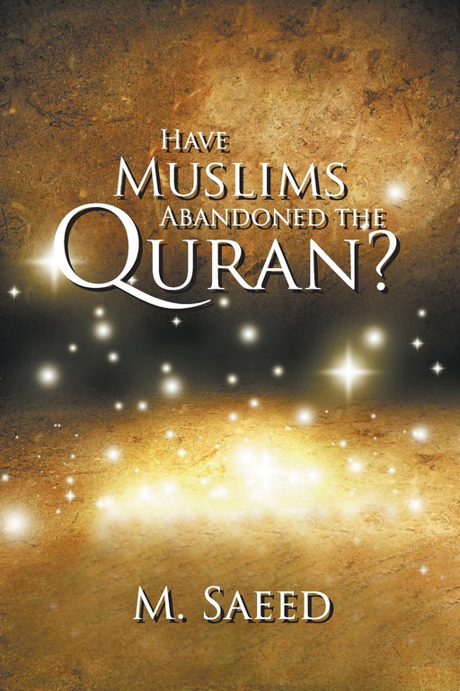 Have Muslims Abandoned the Quran?