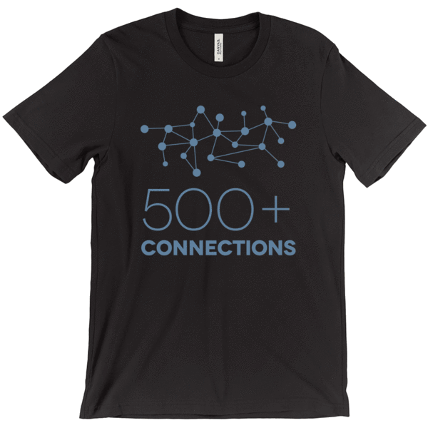 500+ Connections On LinkedIn T-Shirt