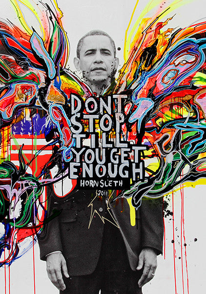 """DON'T STOP TILL YOU GET ENOUGH"" Art Poster. Barack Obama surrounded by colorful paint strokes by Hornsleth."