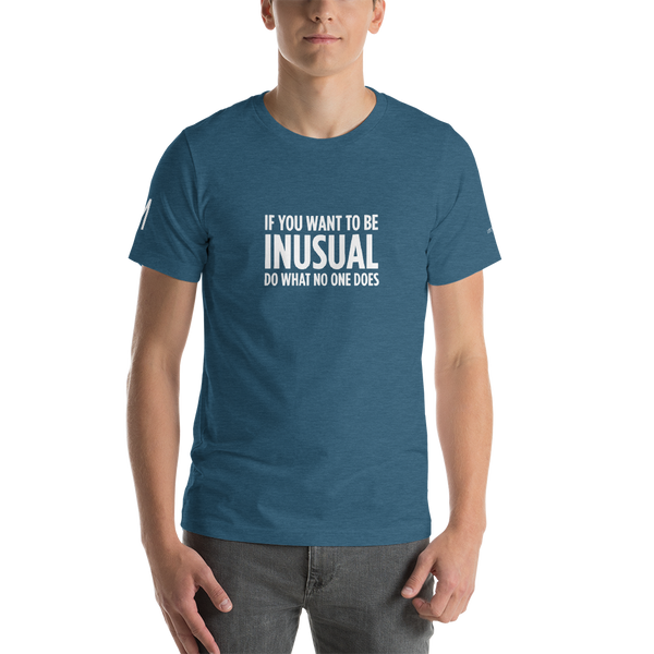 If you want to be INUSUAL Short-Sleeve Unisex T-Shirt