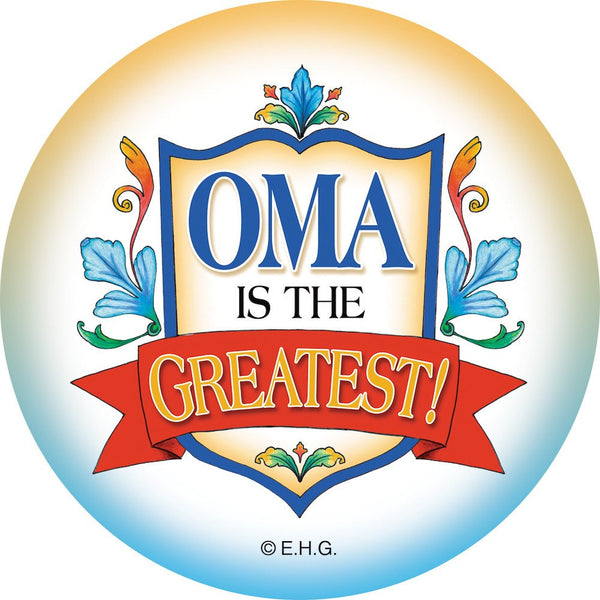 Magnetic Button: Oma is the Greatest - GermanGiftOutlet.com  - 1