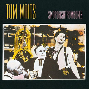 Waits, Tom - Swordfishtrombones (Remastered)Vinyl