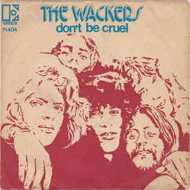 The Wackers - Don't be cruel / White House 45lik 1971