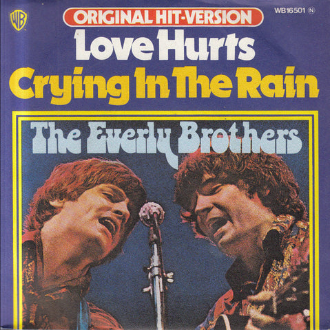 The Everly Brothers ‎– Love Hurts / Crying In The Rain 45lik 1975