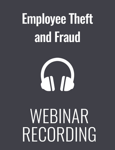 Employee Theft and Fraud: How to Assess Your Organization's Areas of Risk