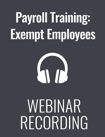 Payroll Training: Identifying and Paying Exempt Employees