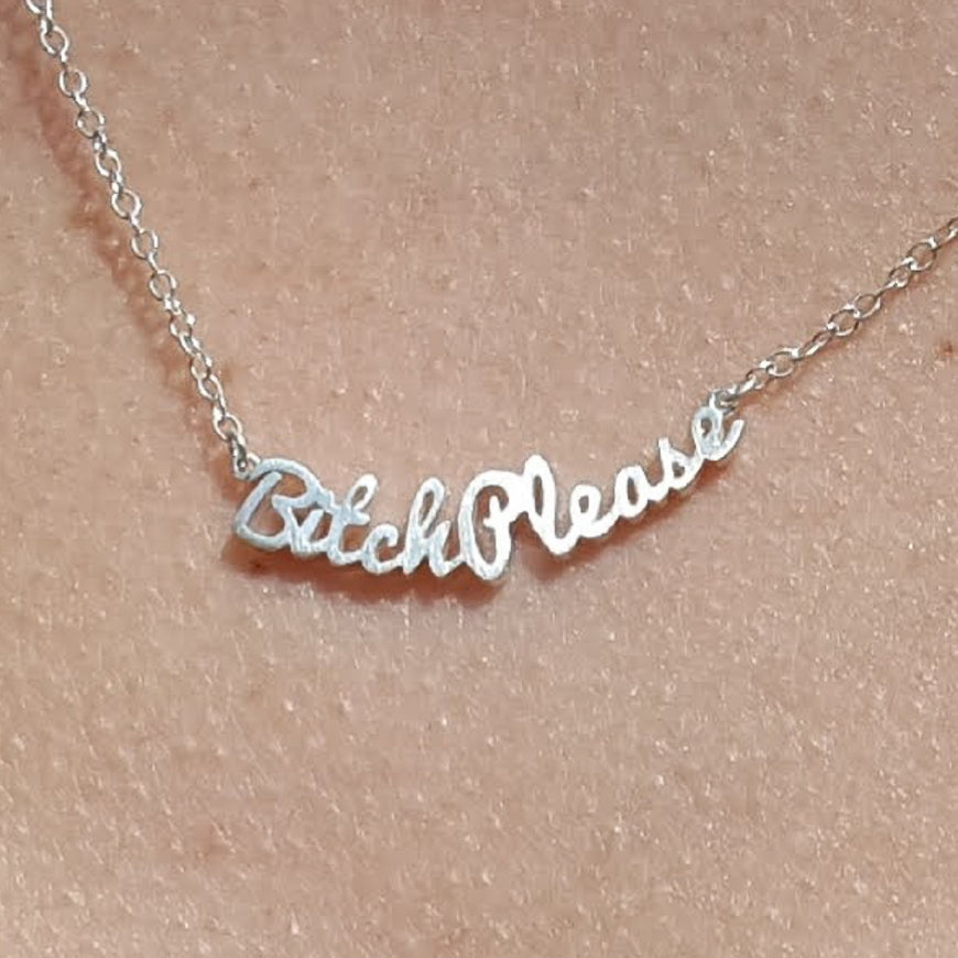 "The ""Bitch Please"" Necklace"