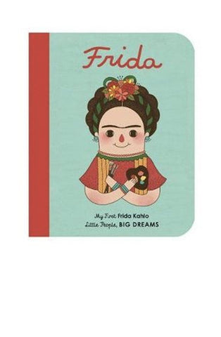Little People, Big Dreams: Frida Kahlo Boardbook