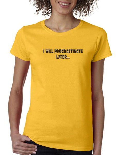 Procrastinate Later Funny T-shirt