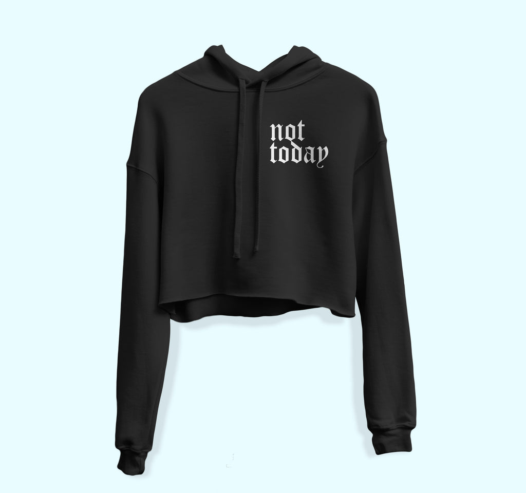 Not Today Crop Hoodie - PlanetSlay